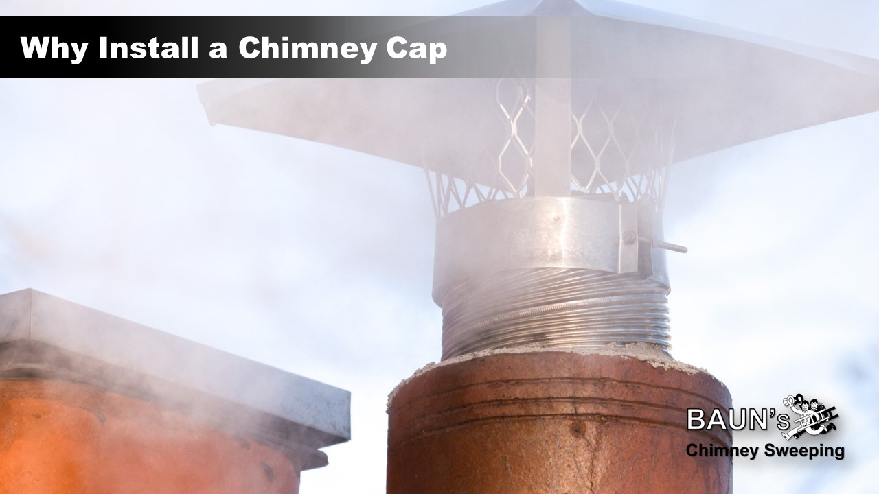 Why Install a Chimney Cap